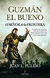 Guzmán El bueno. El Señor De La Frontera (Novela Histórica)...