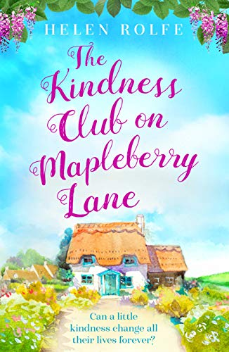 The Kindness Club on Mapleberry Lane by [Helen Rolfe]