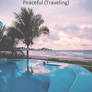 Peaceful (Traveling)