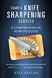Start a Knife Sharpening Service : A Comprehensive How-To Guide