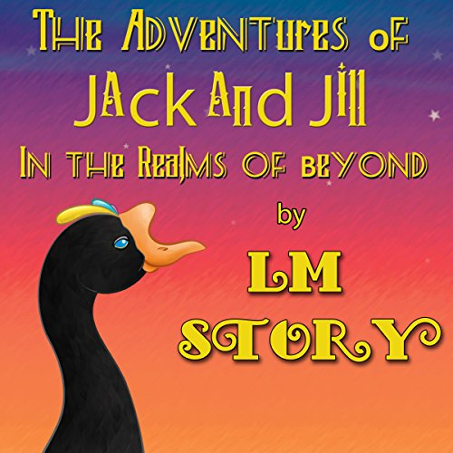 The Adventures of Jack and Jill in the Realms of Beyond audiobook cover art
