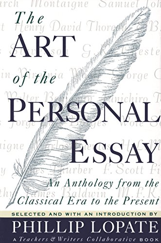 Compare Textbook Prices for The Art of the Personal Essay: An Anthology from the Classical Era to the Present 1st Anchor Books Pbk. Ed Edition ISBN 9780385422987 by Lopate, Phillip