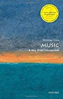 Music: A Very Short Introduction (Very Short Introductions)