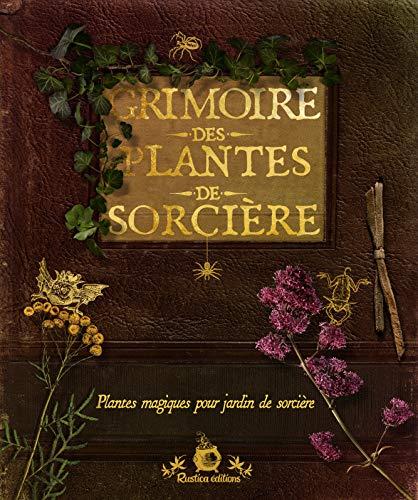 Le livre grimoire des plantes de sorcière