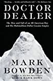 Doctor Dealer: The Rise and Fall of an...