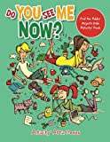 Do You See Me Now? Find the Hidden Objects Kids Activity Book