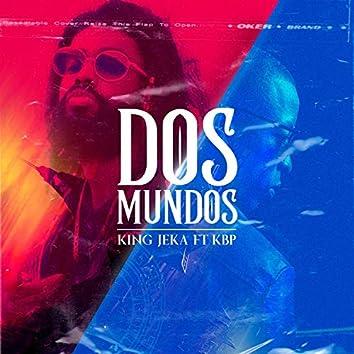 Dos Mundos (feat. KBP)