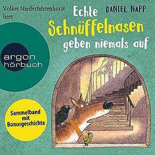 Echte Schnüffelnasen geben niemals auf                   By:                                                                                                                                 Daniel Napp                               Narrated by:                                                                                                                                 Volker Niederfahrenhorst                      Length: 4 hrs and 17 mins     Not rated yet     Overall 0.0