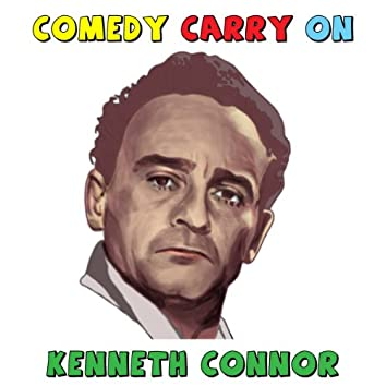 Kenneth Connor - What A Comedy Carry On