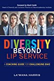 Diversity Beyond Lip Service: A Coaching Guide for Challenging Bias