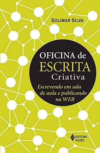 Oficina de escrita criativa: Escrevendo em sala de aula e publicando na Web