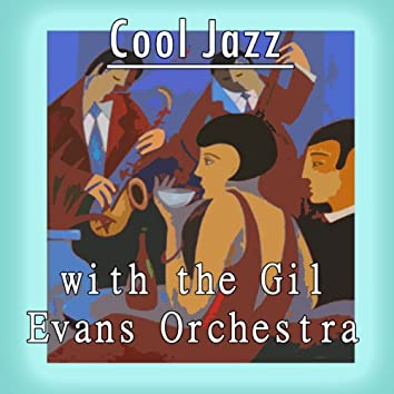 Cool Jazz with the Gil Evans Orchestra