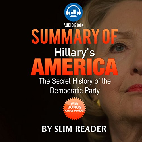 Hillary's America: The Secret History of the Democratic Party | Summary & Key Points with Bonus Critics Review audiobook cover art