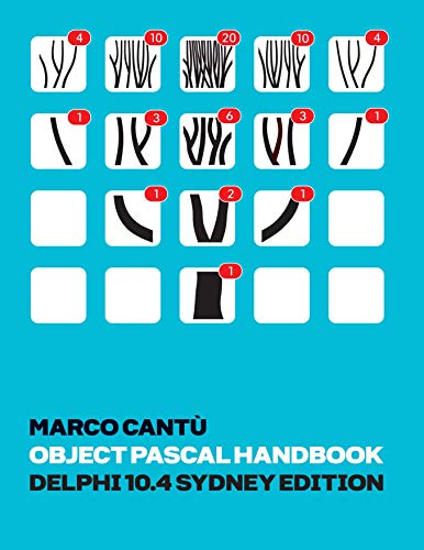 Object Pascal Handbook Delphi 10.4 Sydney Edition: The Complete Guide to the Object Pascal programming language for Delphi 10.4 Sydney (English Edition)