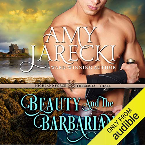 Beauty and the Barbarian: Highland Force, Book 3