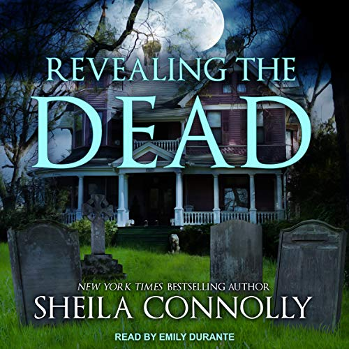 Revealing the Dead     Relatively Dead Mysteries Series, Book 6              By:                                                                                                                                 Sheila Connolly                               Narrated by:                                                                                                                                 Emily Durante                      Length: 7 hrs and 44 mins     Not rated yet     Overall 0.0