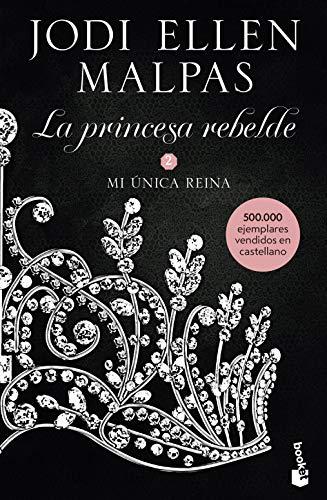 Mi única reina: La princesa rebelde 2 (Bestseller)