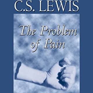 The Problem of Pain                   By:                                                                                                                                 C. S. Lewis                               Narrated by:                                                                                                                                 Simon Vance                      Length: 3 hrs and 58 mins     799 ratings     Overall 4.5