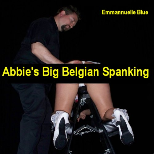 Abbie's Big Belgian Spanking audiobook cover art