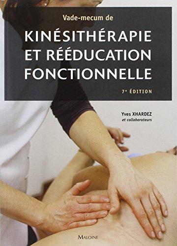 Vade-mecum de kinesitherapie et de rééducation fonctionnelle, 7e ed