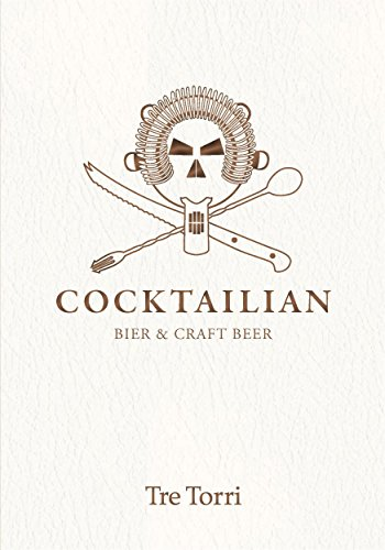 Cocktailian 3: Bier & Craft Beer