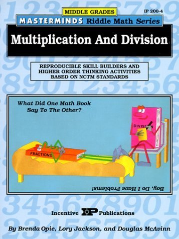 Multiplication and Division: Reproducible Skill Builders and Higher Order Thinking Activities Based on NCTM Standards (Middle Grades Masterminds Riddle Math Series) by Brenda Opie (1995-01-01)
