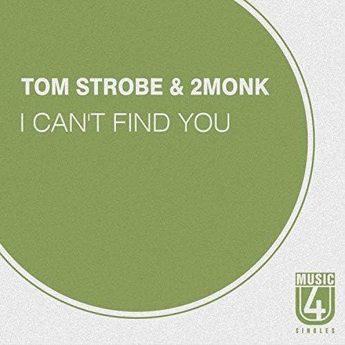 Tom Strobe & 2MONK