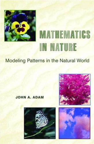 Compare Textbook Prices for Mathematics in Nature: Modeling Patterns in the Natural World  ISBN 9780691127965 by Adam, John A.