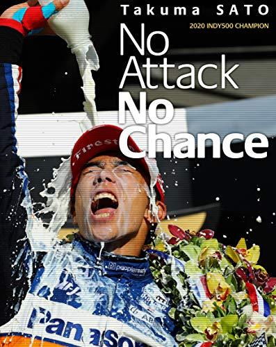 「Takuma Sato 2020 INDY500 CHAMPION No Attack No Chance 」【初回生産限定】 [Blu-ray]