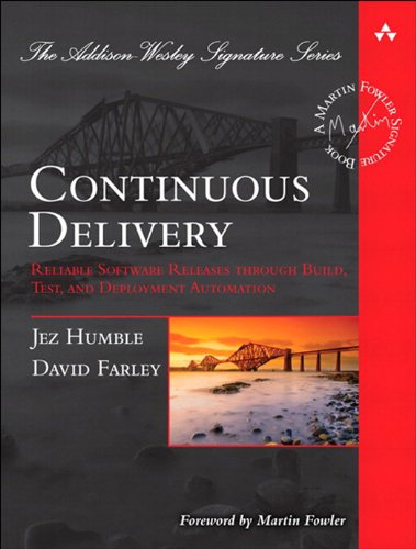 Continuous Delivery: Reliable Software Releases through Build, Test, and Deployment Automation (Addison-Wesley Signature Series (Fowler)) (English Edition) por [Jez Humble, David Farley]