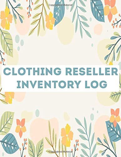 Online Clothing Resellers Log: Product Listing Notebook For Online Clothing Resellers on Poshmark, eBay, Mercari or Anywhere!
