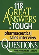 118 Great Answers to Tough Pharmaceutical Sales Interview Questions