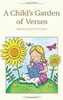 A Child's Garden of Verses (Wordsworth Children's Classics) (Wordsworth Classics) by Robert Louis Stevenson(1999-12-05)
