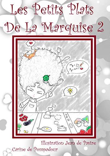 Les Petits Plats De La Marquise 2