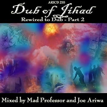 Dub Of Jihad… Rewired To Dub!! Part 2