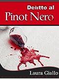 Delitto al Pinot Nero