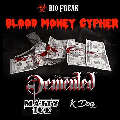 Bio Freak Blood Money Cypher (feat. Matty Ice & K DOG) [Explicit]
