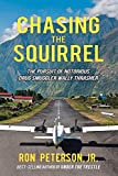 Chasing The Squirrel: The pursuit of notorious drug smuggler Wally Thrasher