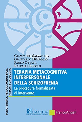 Terapia metacognitiva interpersonale della schizofrenia. La procedura formalizzata di intervento