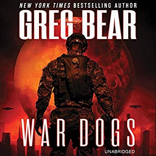 War Dogs                   By:                                                                                                                                 Greg Bear                               Narrated by:                                                                                                                                 Jay Snyder                      Length: 8 hrs and 52 mins     240 ratings     Overall 3.7