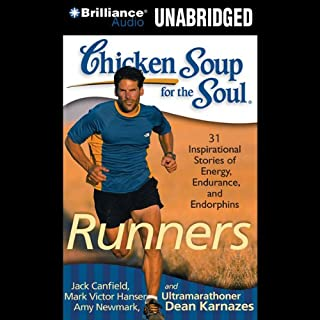 Chicken Soup for the Soul: Runners - 31 Stories on Starting Out, Running Therapy and Camaraderie cover art