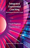 Integrated Experiential Coaching: Becoming an Executive Coach (Psychology, Psychoanalysis & Psychotherapy) (English Edition)