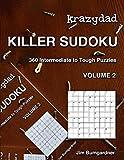 Krazydad Killer Sudoku Volume 2: 360 Intermediate to Tough Puzzles
