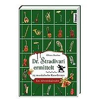 Dr. Stradivari ermittelt: 24 musikalische Raetselkrimis. Ein Adventskalender