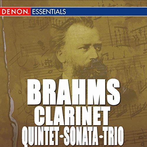 Brahms: Sonata for Clarinet Nos. 1 & 2 - Clarinet Quintet, Op. 115 - Clarinet Trio, Op. 114