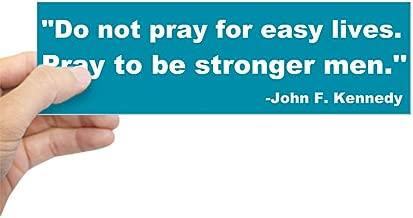 CafePress JFK - Pray for Strength Bumper Sticker 10