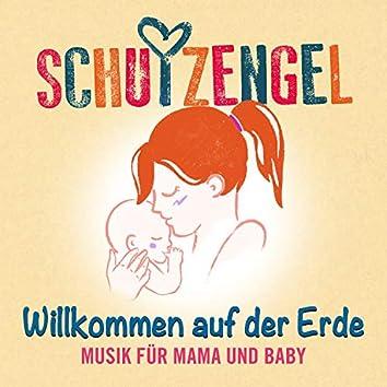 Willkommen auf der Erde (Musik für Mama und Baby)