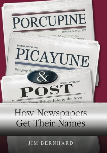 Porcupine, Picayune, & Post: How Newspapers Get Their Names
