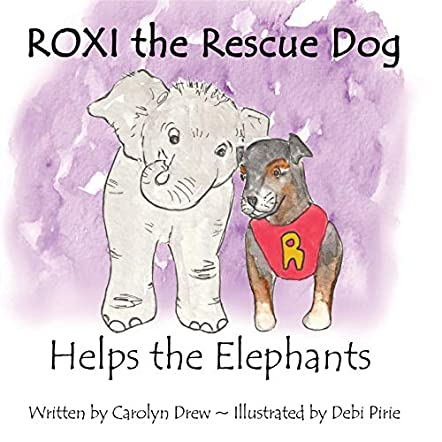 Roxi the Rescue Dog Helps the Elephants