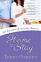 Home to Stay (An Anchor Island Novel) Kindle Edition
